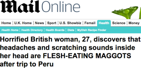 Screen shot from http://www.dailymail.co.uk/health/article-2365158/Horrified-woman-27-discovers-headaches-scratching-sounds-inside-head-FLESH-EATING-MAGGOTS.html